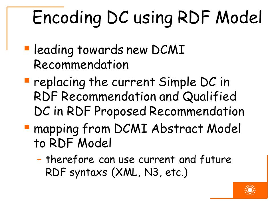Encoding DC using RDF Model leading towards new DCMI Recommendation replacing the current Simple DC in RDF Recommendation and Qualified DC in RDF Prop