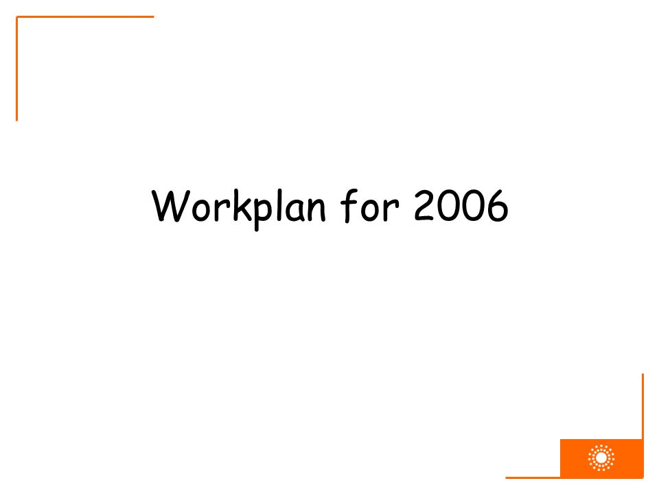 Workplan for 2006