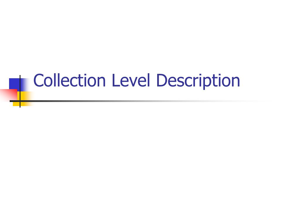 Collection Level Description