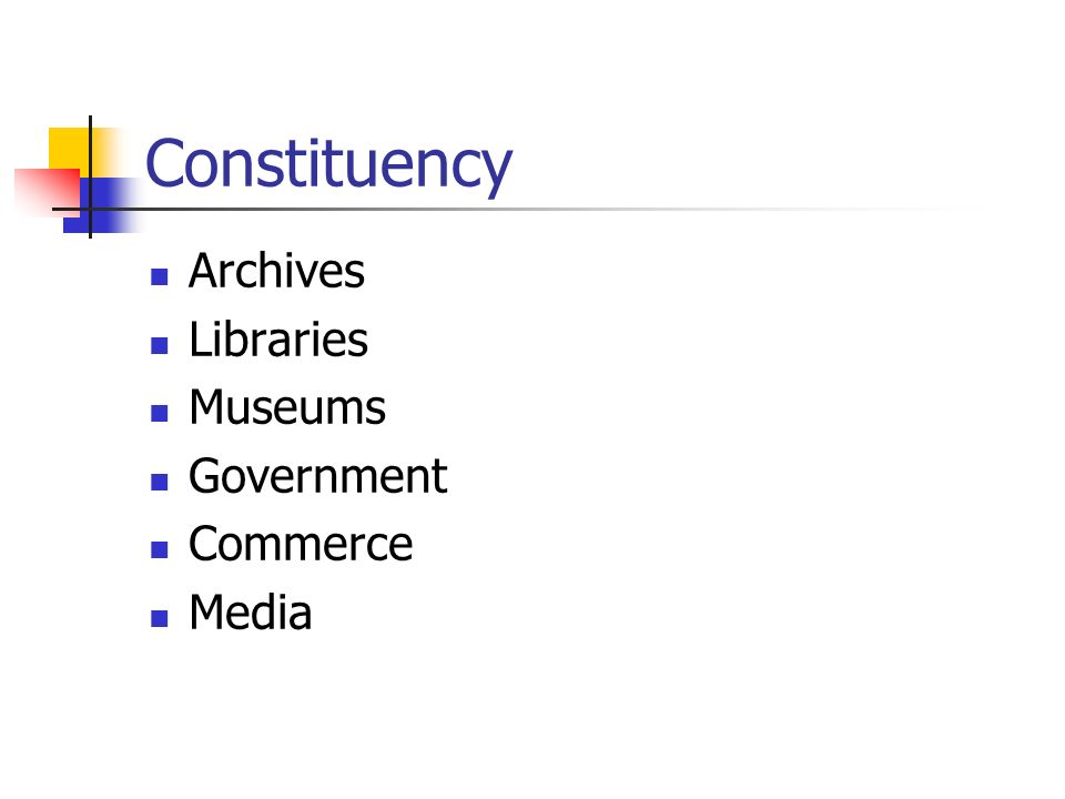 Constituency Archives Libraries Museums Government Commerce Media