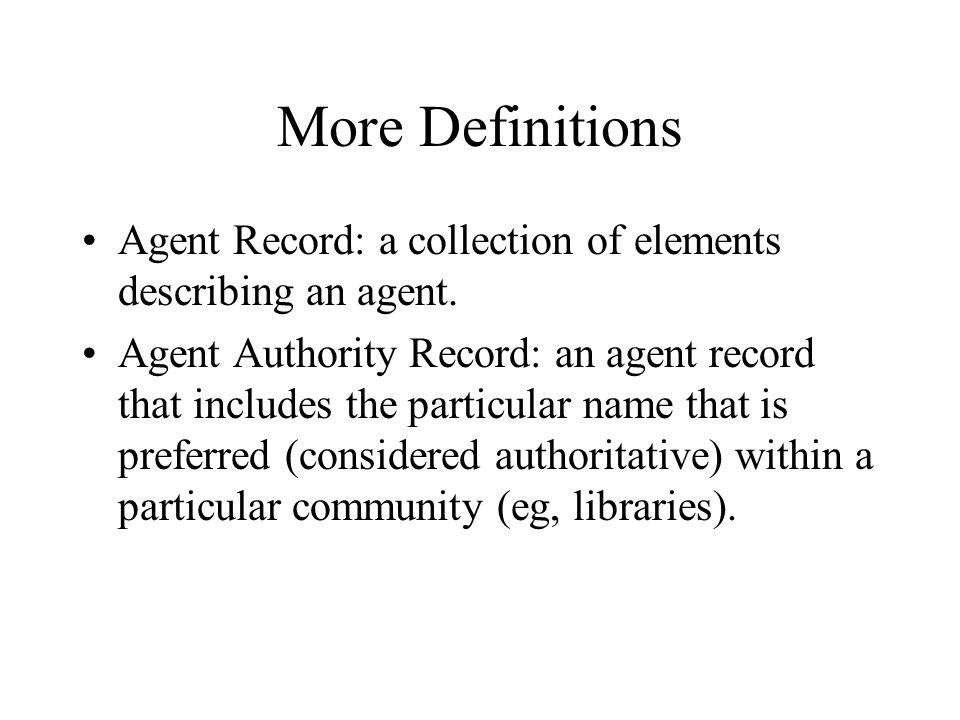 Agent descriptors alpha list (2) Library alpha list Name with Scheme qualifier for authority file Dates (birth-death) Dates (active) Type (person, corporation) Title Affiliation Relation Alternate names, incl.