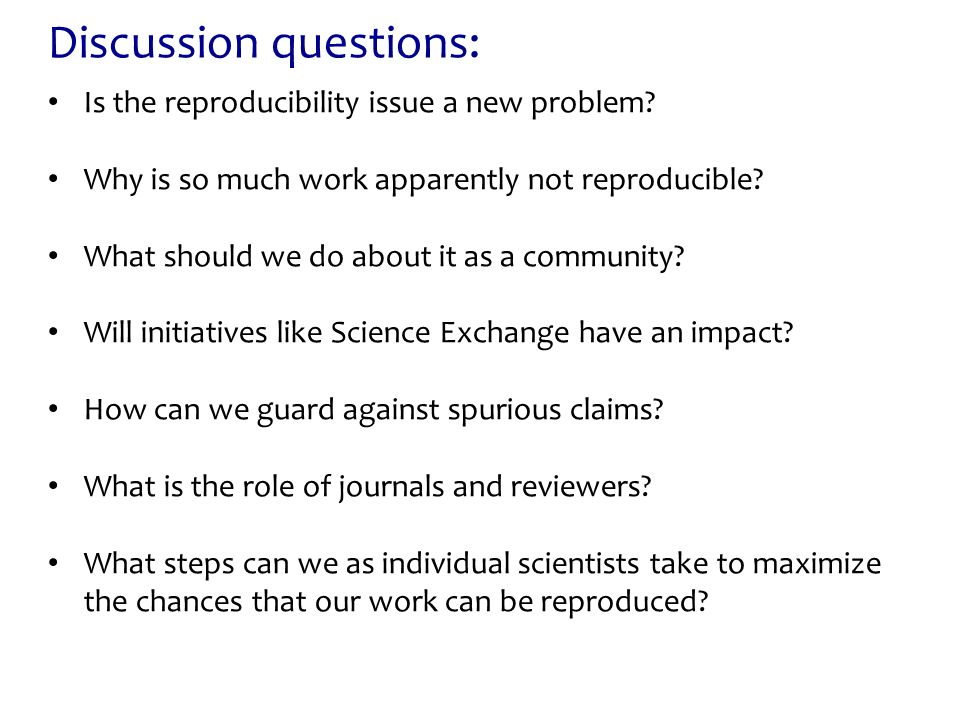Discussion questions: Is the reproducibility issue a new problem.