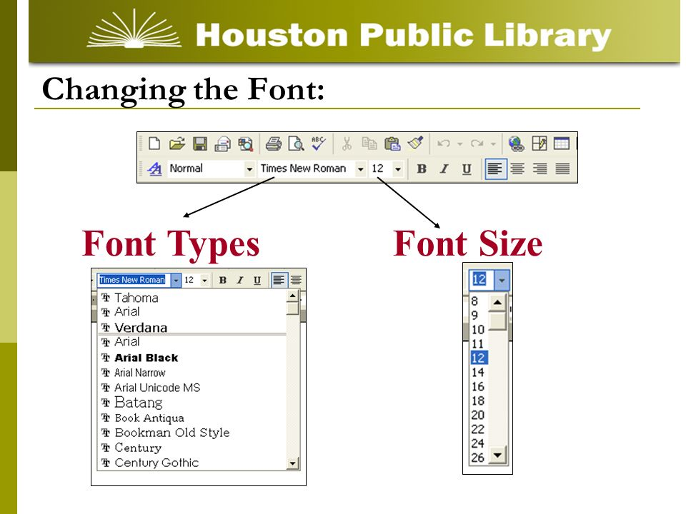 Changing the Font: Font TypesFont Size