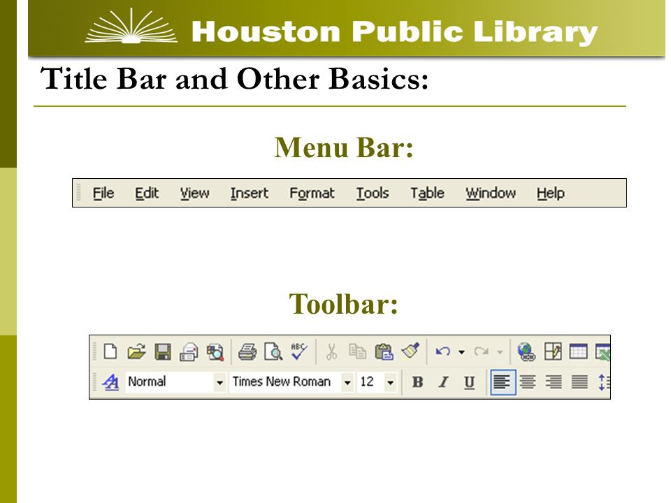 Title Bar and Other Basics: Menu Bar: Toolbar: