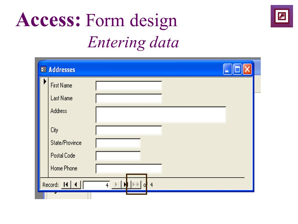 Access: Form design Entering data