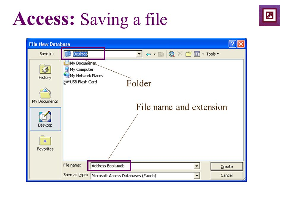 Access: Saving a file Folder File name and extension