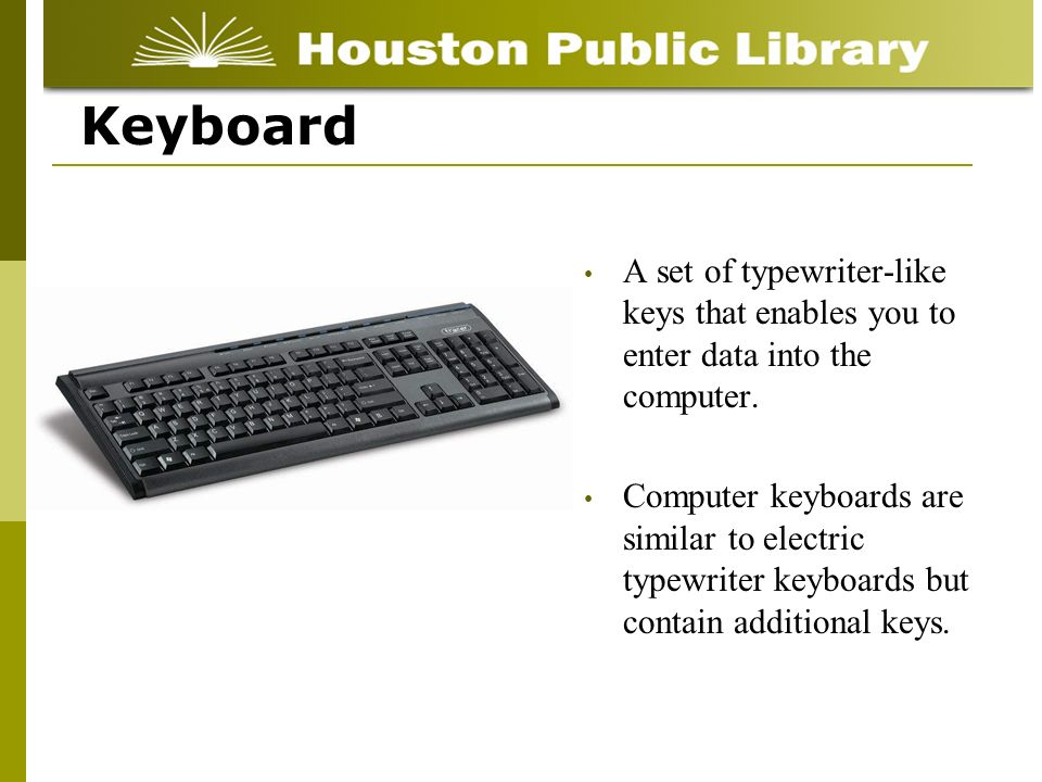 A set of typewriter-like keys that enables you to enter data into the computer.