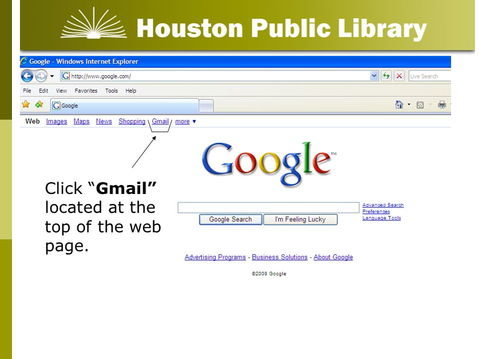 Click Gmail located at the top of the web page.