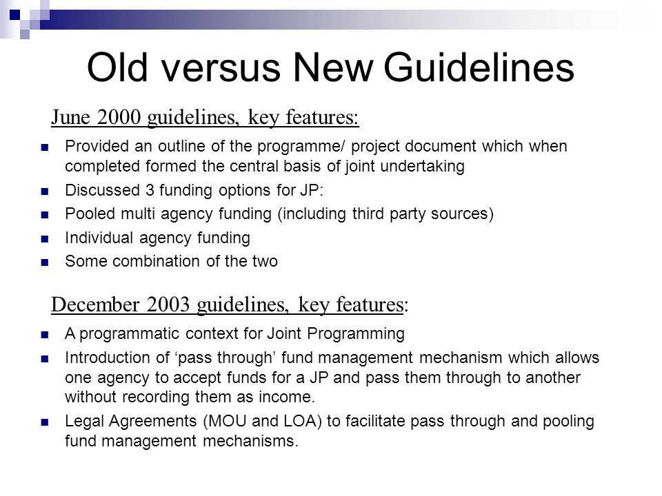 Old versus New Guidelines Provided an outline of the programme/ project document which when completed formed the central basis of joint undertaking Di