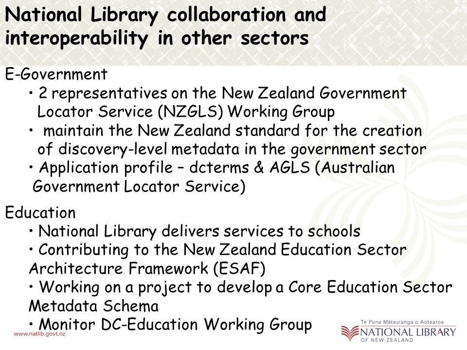 DCMI Affiliation June 2005 – National Library of New Zealand, State Services Commission and Archives New Zealand signed DCMI affiliate agreement Dubli