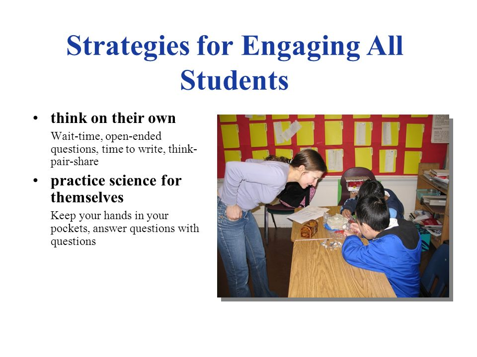 Strategies for Engaging All Students Give all students an opportunity to...