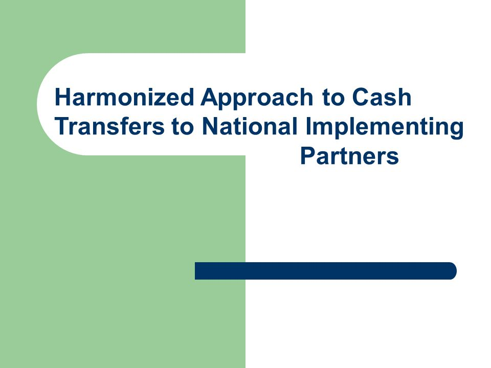 Harmonized Approach to Cash Transfers to National Implementing Partners