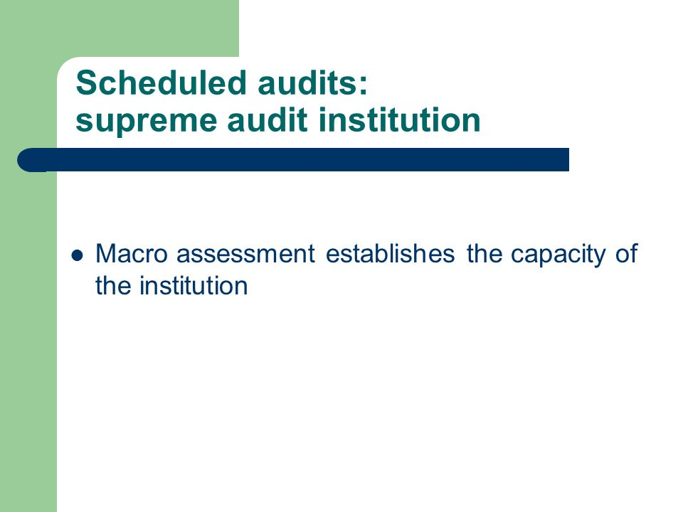 Scheduled audits: supreme audit institution Macro assessment establishes the capacity of the institution