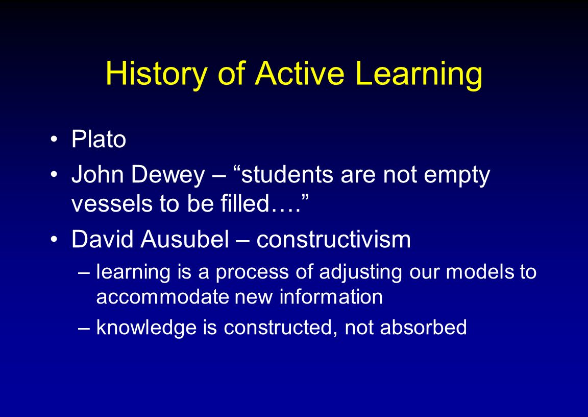 Active learning in the classroom Students contribute and act –Students solve problems –Student think, discuss, and question Inquiry-based learning –Students ask questions and answer them –Students engage in the process of science Assessment - Determine whether students are learning - Provide opportunities for students to assess their own learning Cooperative/group learning –Students work in groups –Teacher is facilitator