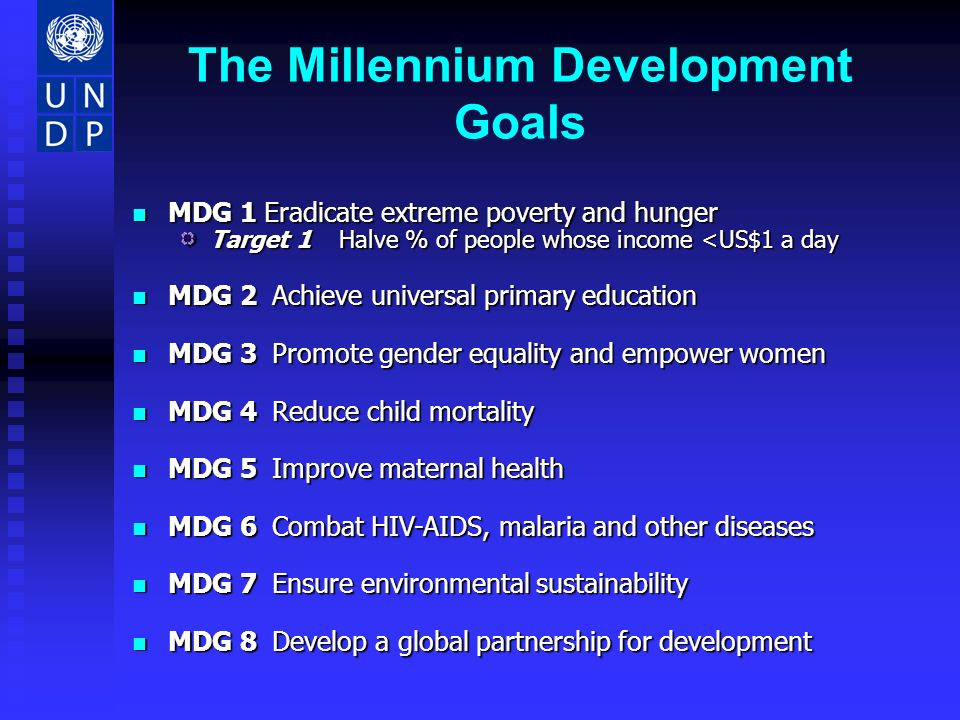 MDGs are 8 mutually reinforcing time-bound goals, with 18 targets to be achieved by 2015 MDGs are 8 mutually reinforcing time-bound goals, with 18 targets to be achieved by 2015 an accountability framework and a global partnership for progressively eradicating poverty an accountability framework and a global partnership for progressively eradicating poverty MDGs at forefront of global development agenda for the UN, World Bank … MDGs at forefront of global development agenda for the UN, World Bank … MDGs are measurable, realistic MDGs are measurable, realistic MDGs are a product of rich and poor nations alike MDGs are a product of rich and poor nations alike The Millennium Development Goals