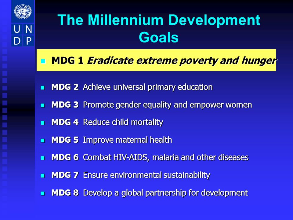 Millennium Development Goals Benchmarks of progress for eradicating poverty globally but more importantly within each country.