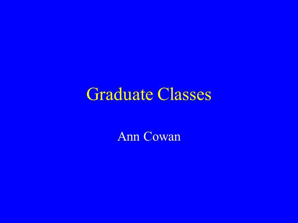 Graduate Classes Ann Cowan