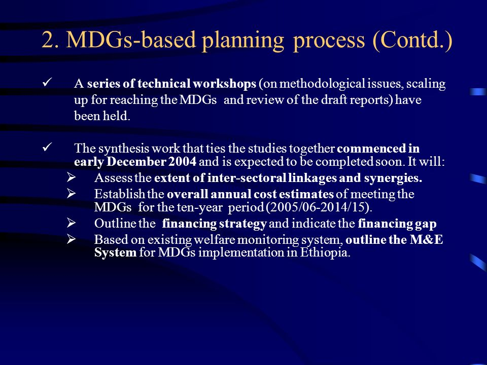 2. MDGs-based planning process (Contd.) A series of technical workshops (on methodological issues, scaling up for reaching the MDGs and review of the