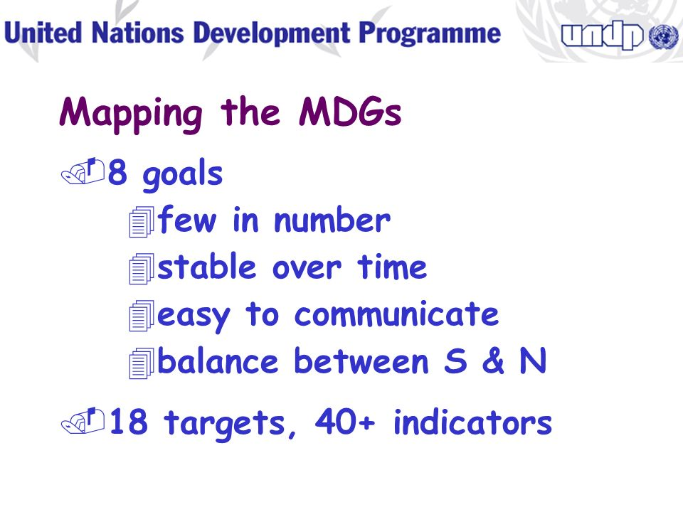 IDGs derive from a series of world conferences and global summits of the 1990s World Conference on Education for All World Summit for Children UN Conf