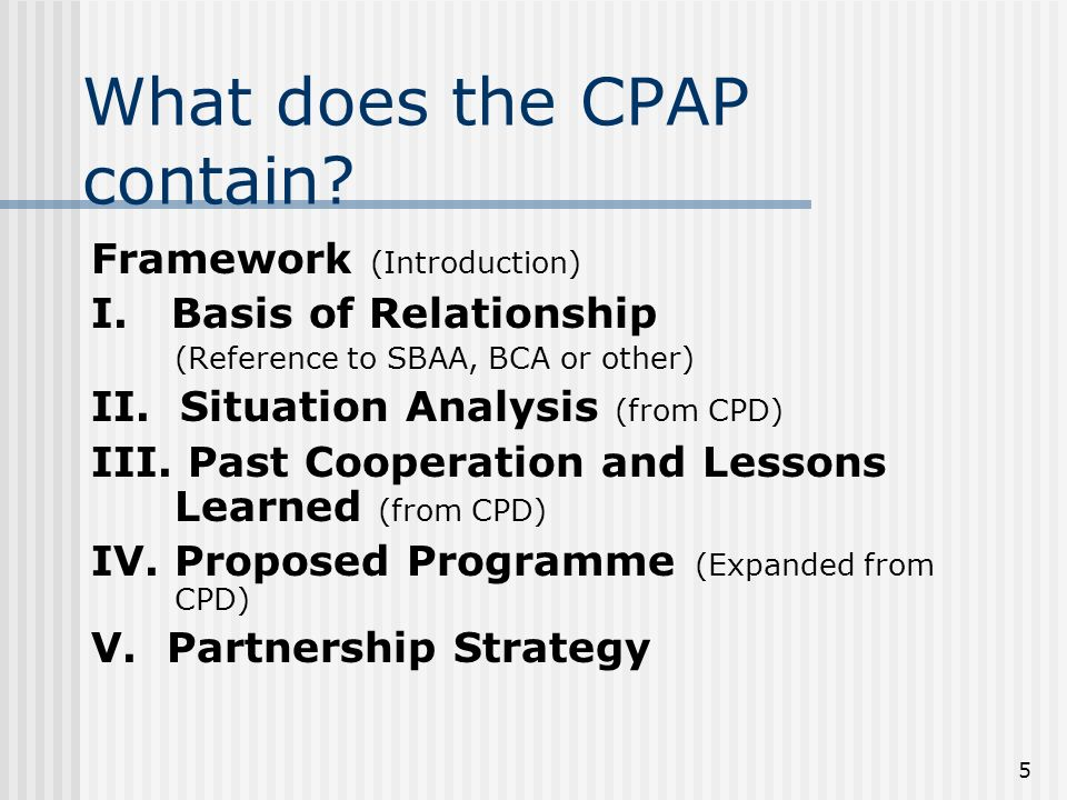 5 What does the CPAP contain. Framework (Introduction) I.