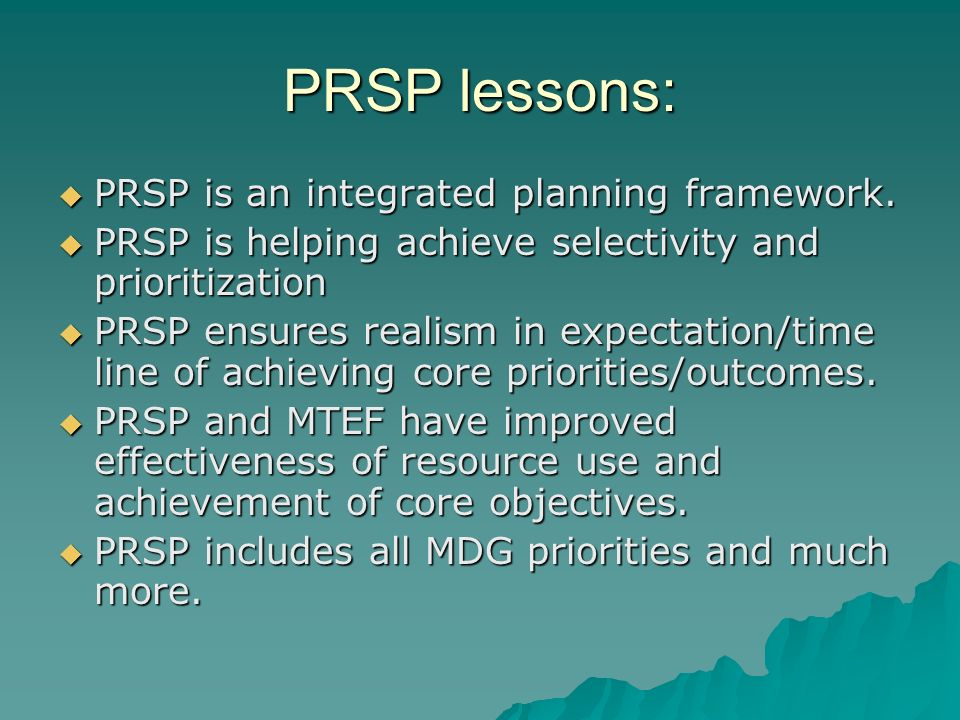 PRSP lessons: PRSP is an integrated planning framework.