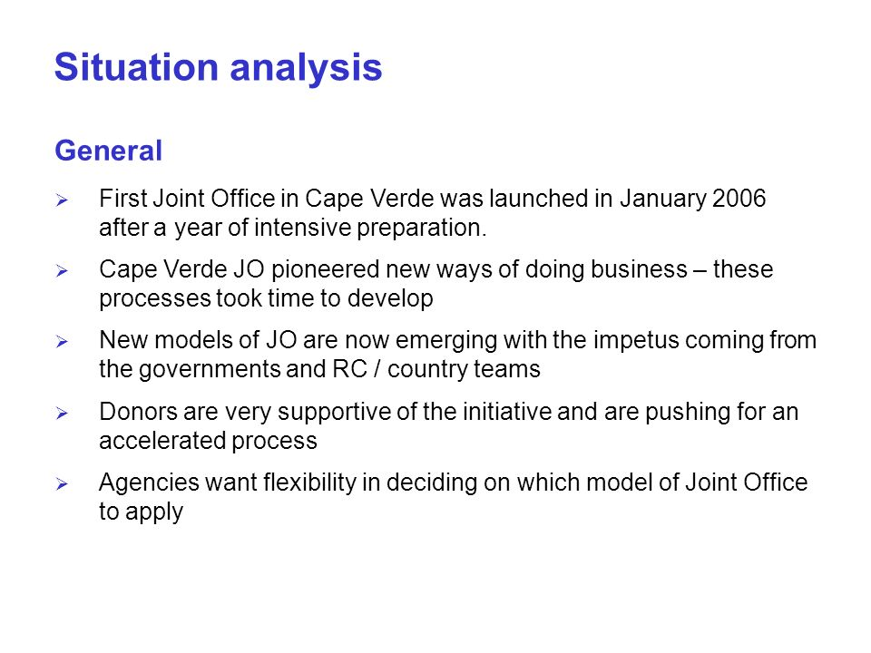 Situation analysis General First Joint Office in Cape Verde was launched in January 2006 after a year of intensive preparation.