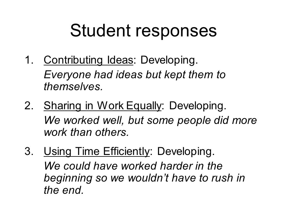 Student responses 1.Contributing Ideas: Developing.
