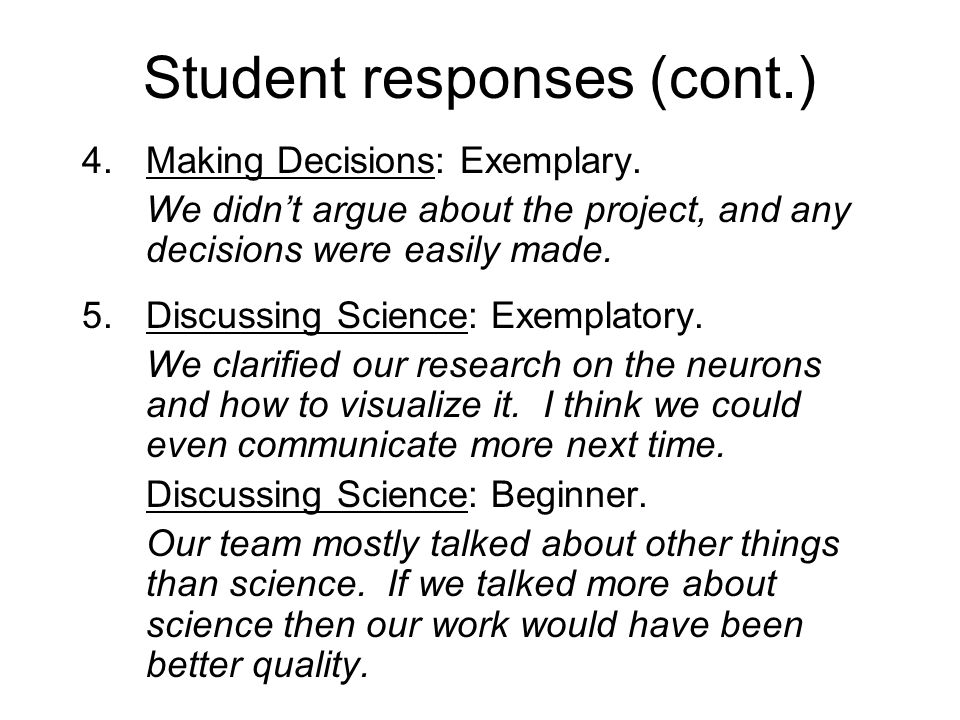 Student responses (cont.) 4.Making Decisions: Exemplary.