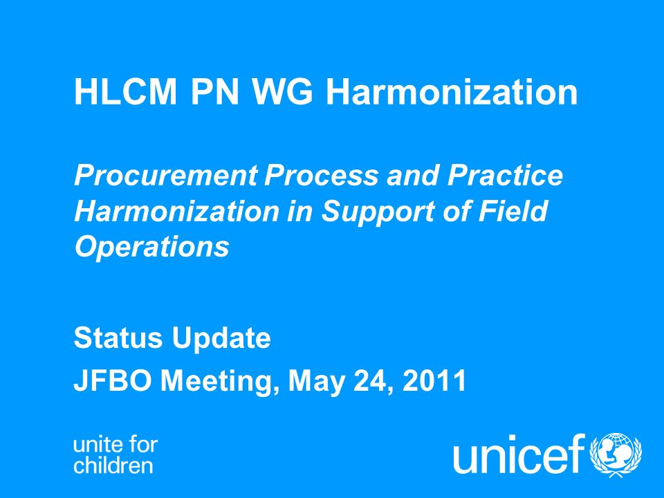 HLCM PN WG Harmonization Procurement Process and Practice Harmonization in Support of Field Operations Status Update JFBO Meeting, May 24, 2011