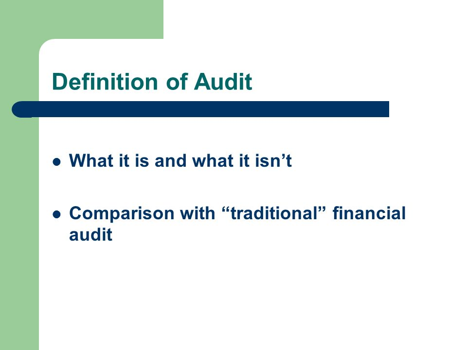 Definition of Audit What it is and what it isnt Comparison with traditional financial audit