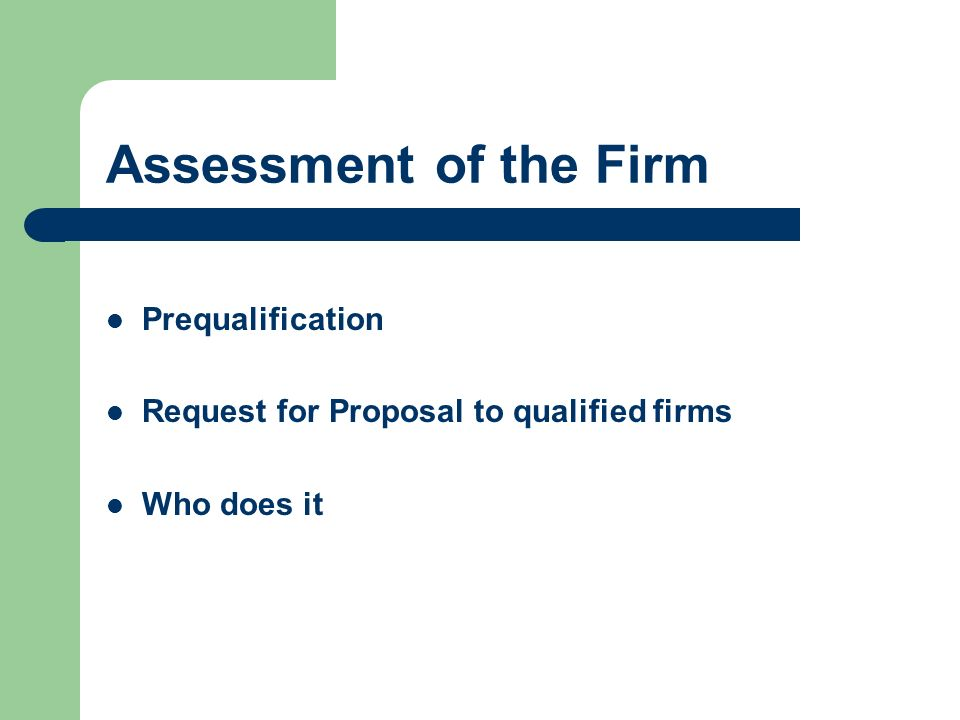 Assessment of the Firm Prequalification Request for Proposal to qualified firms Who does it