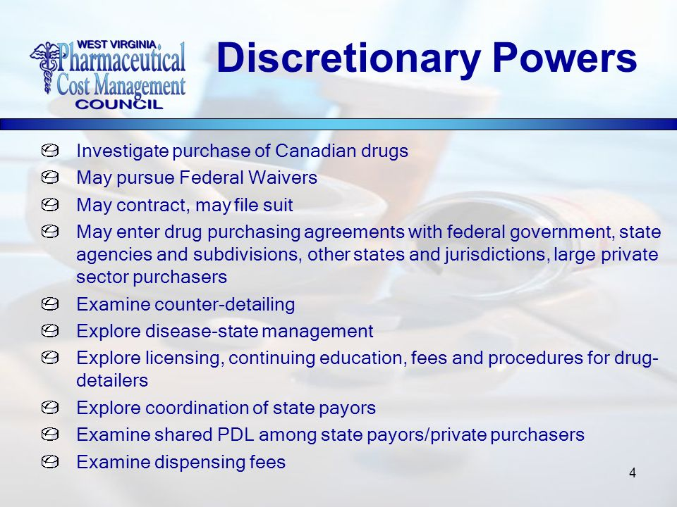 4 Investigate purchase of Canadian drugs May pursue Federal Waivers May contract, may file suit May enter drug purchasing agreements with federal gove