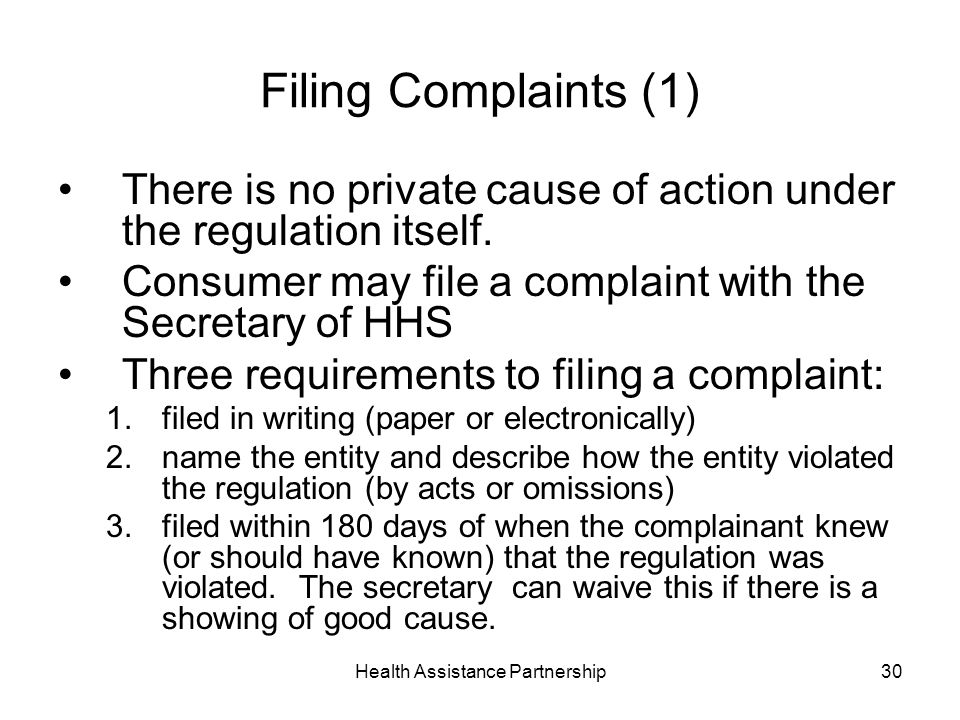 Health Assistance Partnership30 Filing Complaints (1) There is no private cause of action under the regulation itself.
