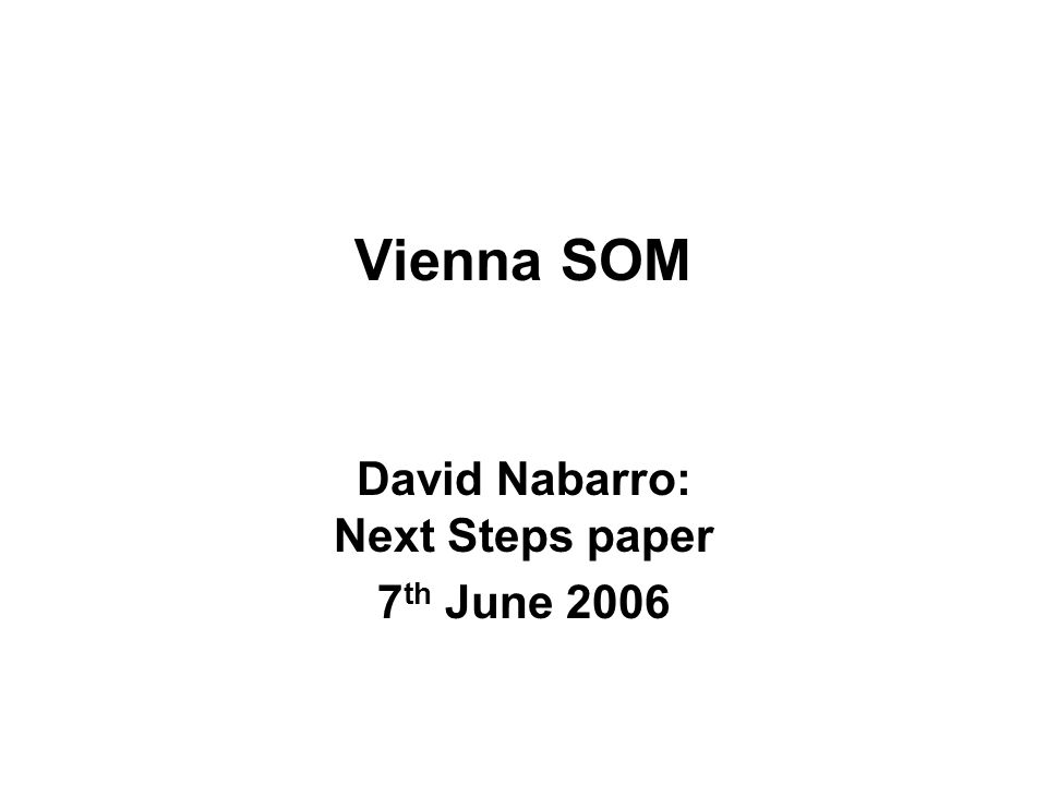 Vienna SOM David Nabarro: Next Steps paper 7 th June 2006
