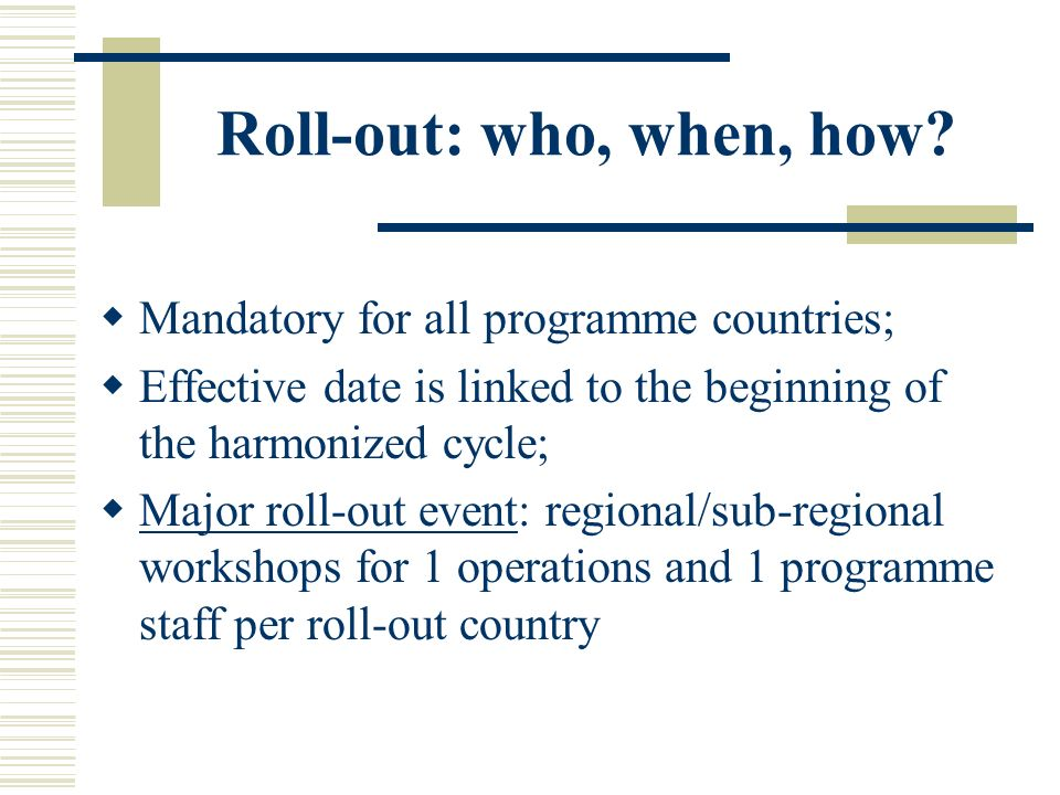 Roll-out: who, when, how.