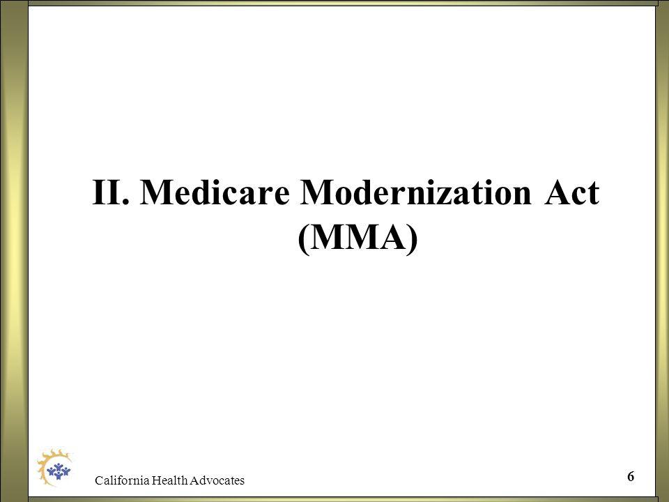 California Health Advocates 6 II. Medicare Modernization Act (MMA)