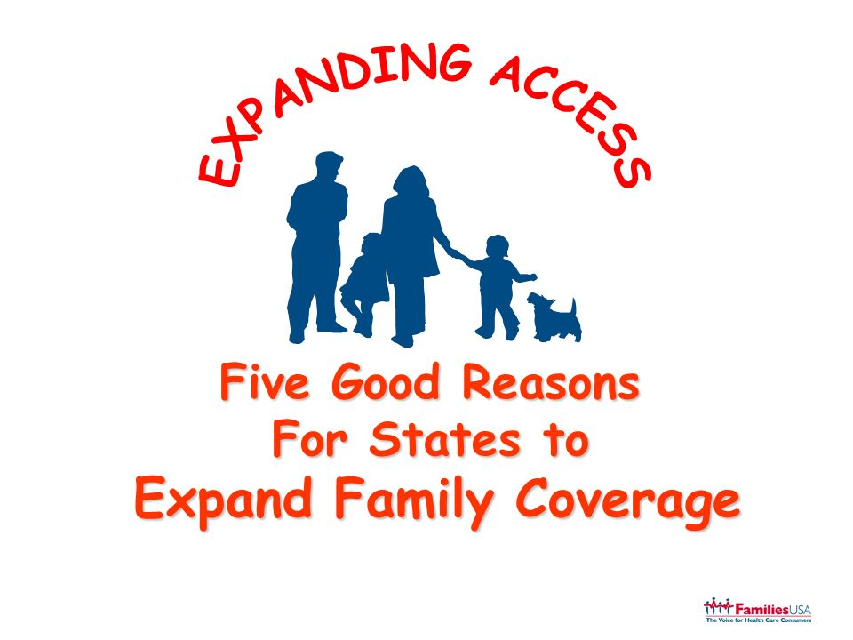 Five Good Reasons For States to Expand Family Coverage