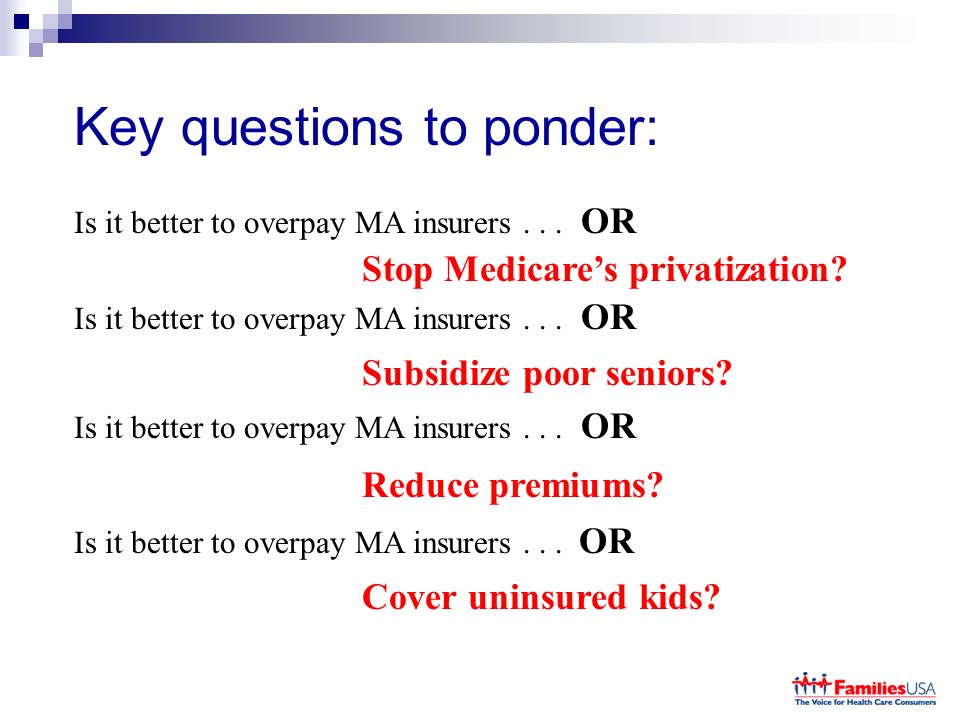 Key questions to ponder: Is it better to overpay MA insurers...