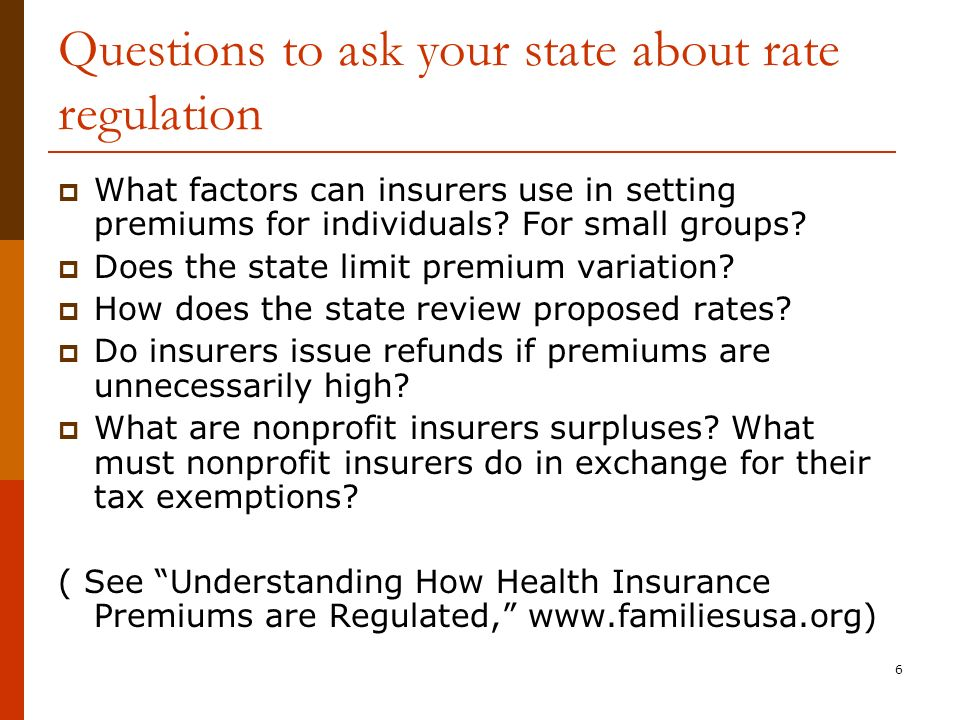 6 Questions to ask your state about rate regulation What factors can insurers use in setting premiums for individuals.