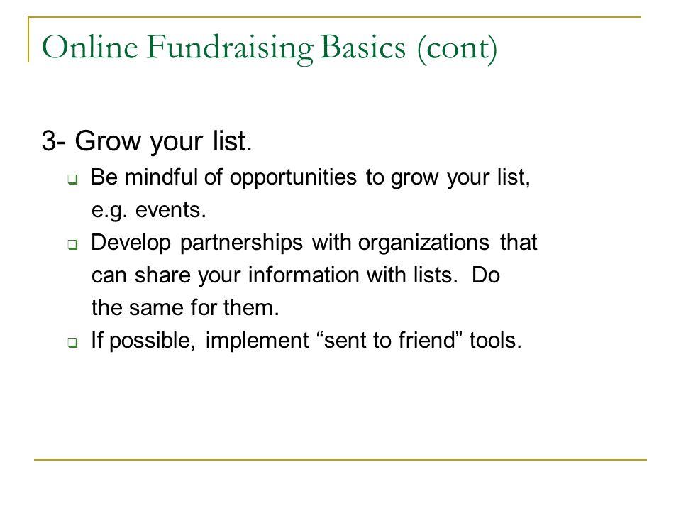 Online Fundraising Basics (cont) 4- Consider enhancing your list.