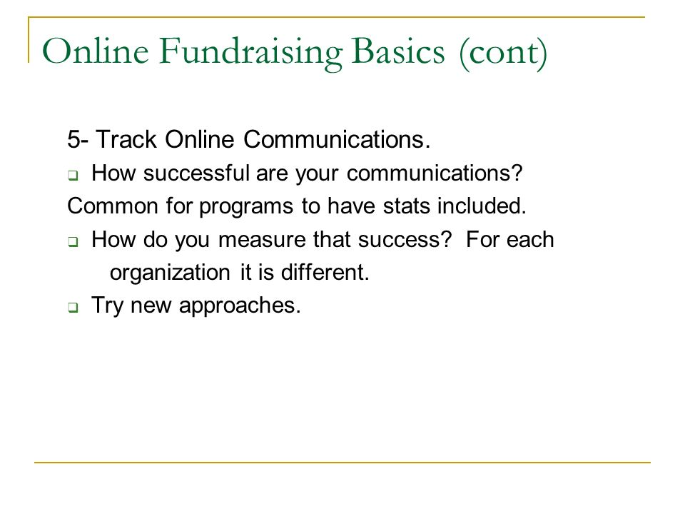 Online Fundraising Basics (cont) 5- Track Online Communications.
