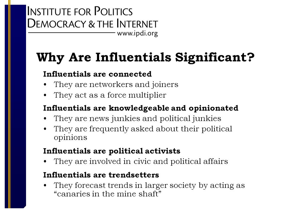 Why Are Influentials Significant.