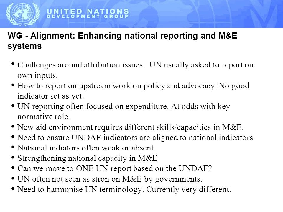 WG - Alignment: Enhancing national reporting and M&E systems Challenges around attribution issues.