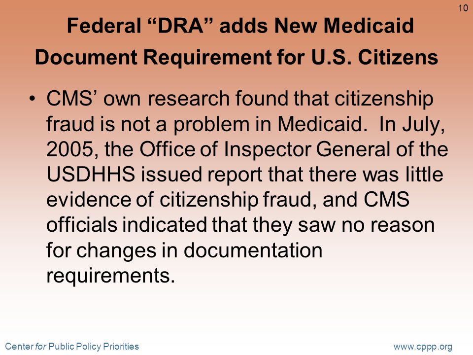 Center for Public Policy Priorities www.cppp.org 10 Federal DRA adds New Medicaid Document Requirement for U.S.