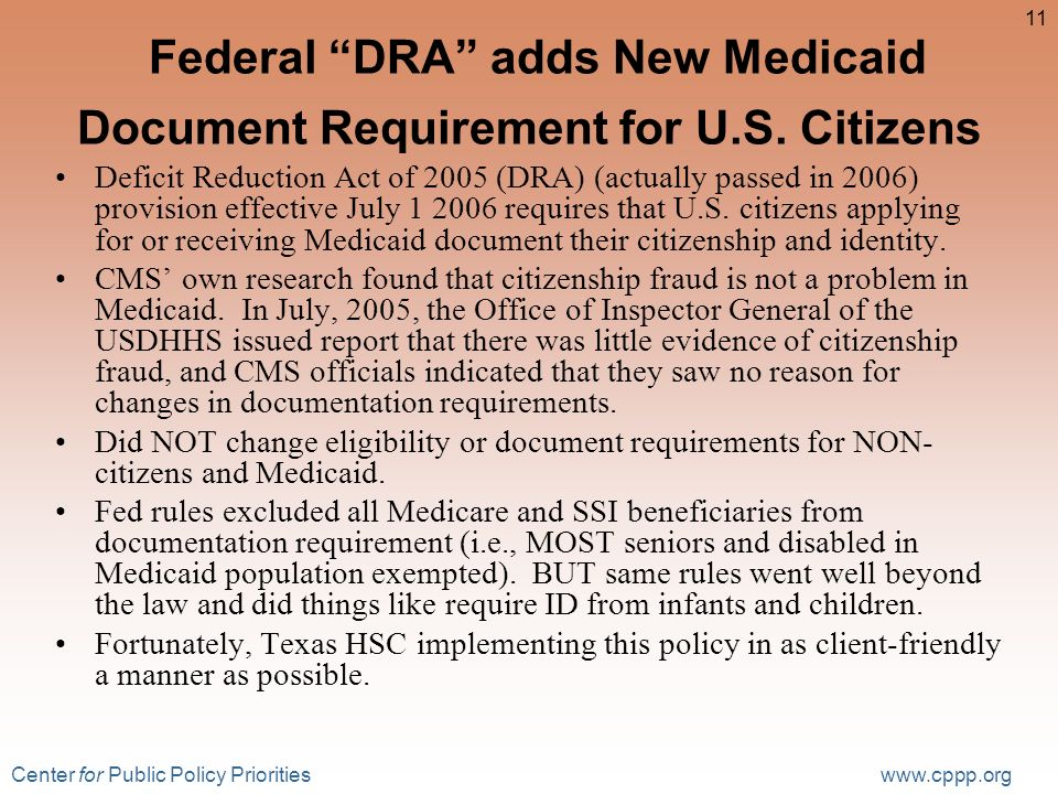 Center for Public Policy Priorities www.cppp.org 11 Federal DRA adds New Medicaid Document Requirement for U.S.