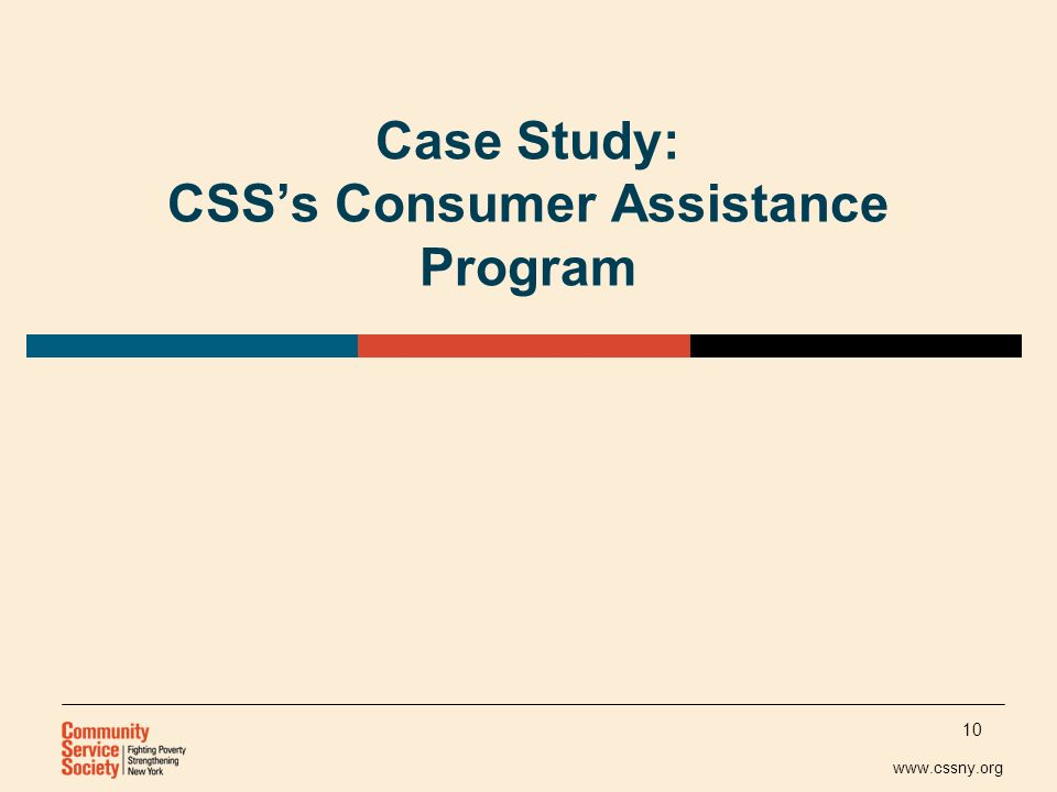 www.cssny.org Case Study: CSSs Consumer Assistance Program 10