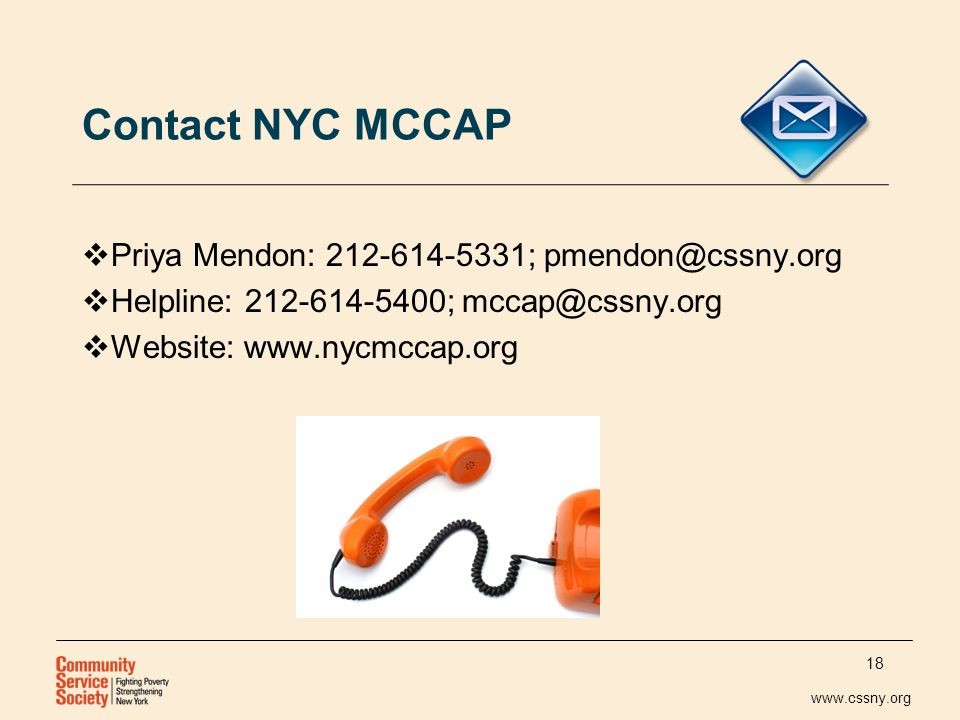 www.cssny.org Contact NYC MCCAP Priya Mendon: 212-614-5331; pmendon@cssny.org Helpline: 212-614-5400; mccap@cssny.org Website: www.nycmccap.org 18