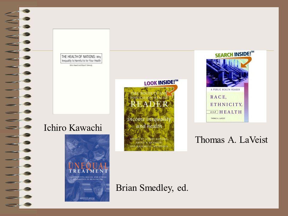 Ichiro Kawachi Thomas A. LaVeist Brian Smedley, ed.