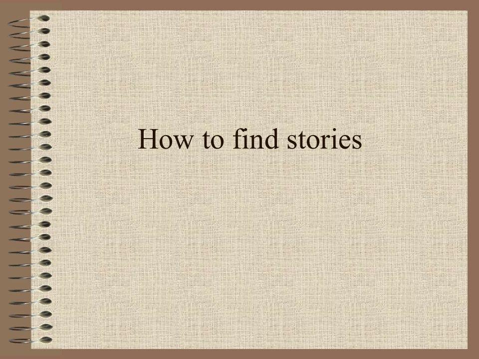 How to find stories