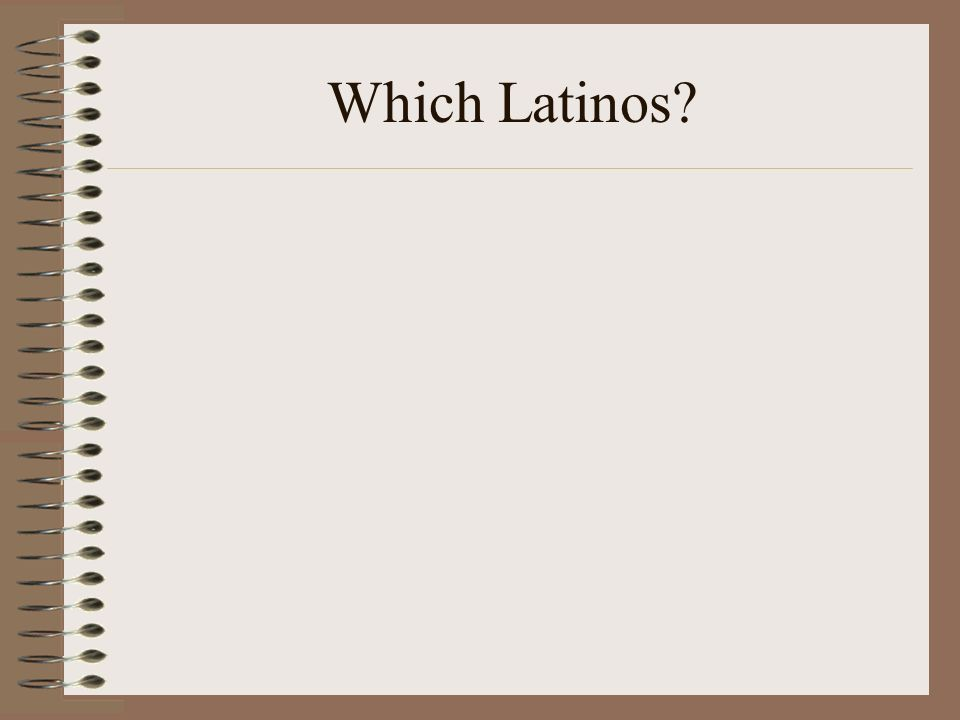 Which Latinos